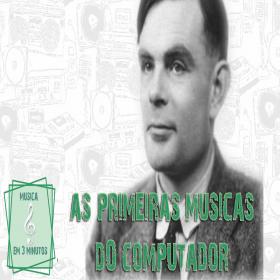 Alan Music's Soul - Turing e a primeira música feita em computador