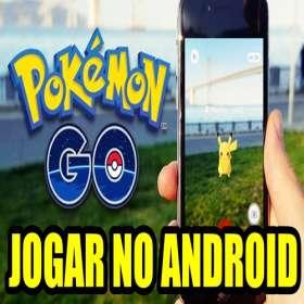 Como jogar pokemon go no android - Coisa linda, fácil de fazer