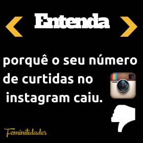 Entenda porque o seu número de curtidas no instagram caiu
