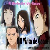 FANFIC - A MELODIA DO AMOR - CAP. 9 - A VISITA DE GAARA - PARTE 1