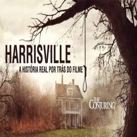 Harrisville: A História Real do Filme �Invocação do Mal�