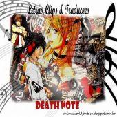 Letras, Traduções e Clips - Death Note