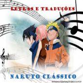 Letras e Traduções - Naruto Clássico