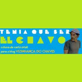 Mexicano fala sobre o fim do blog Vizinhança do Chaves