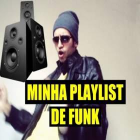Minha playlist de funk