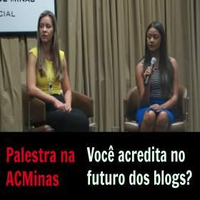 Você acredita no futuro dos blogs? Confira o que foi dito na Palestra da ACMinas